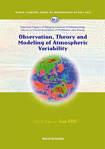 9789812387042: Observation, Theory and Modeling of Atmospheric Variability: Selected Papers of Naning Institute of Meteorology Alumni in Commemoration of Professor ... Scientific Series on Meterology of East Asia)