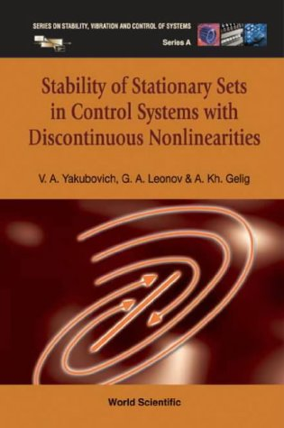 9789812387196: Stability of Stationary Sets in Control Systems with Discontinuous Nonlinearities (Series on Stability, Vibration & Control of Systems: Series A: Vol. 14)