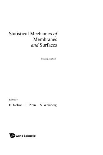 Statistical Mechanics of Membranes and Surfaces (Second Edition): David Nelson; Steven Weinberg; T ...