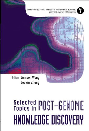 Selected Topics in Post-Genome Knowledge Discovery (Lecture Notes Series, Institute for ...