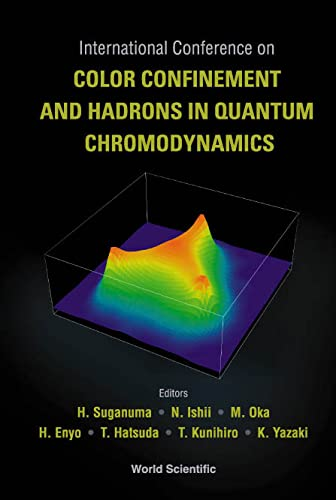 International Conference On Color Confinement And Hadrons In Quantum Chromodynamics: Proceedings Of...