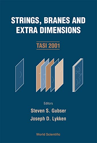 9789812387882: Strings, Branes and Extra Dimensions: TASI 2001, Boulder, Colorado, USA, 4-29 June 2001