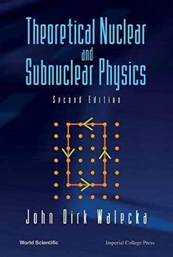 9789812387950: Theoretical Nuclear And Subnuclear Physics