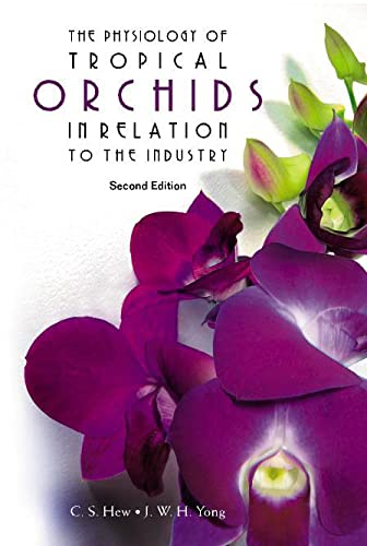 9789812388018: The Physiology Of Tropical Orchids In Relation To The Industry