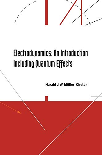 ELECTRODYNAMICS: AN INTRODUCTION INCLUDING QUANTUM EFFECTS: MULLER-KIRSTEN, HARALD J