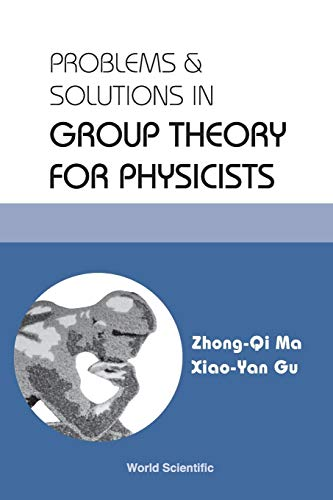9789812388339: PROBLEMS AND SOLUTIONS IN GROUP THEORY FOR PHYSICISTS
