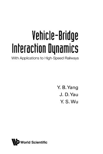 9789812388476: Vehicle-bridge interaction dynamics: with applications to high-speed railways