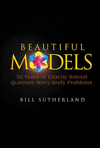 9789812388599: Beautiful Models: 70 Years of Exactly Solved Quantum Many-Body Problems