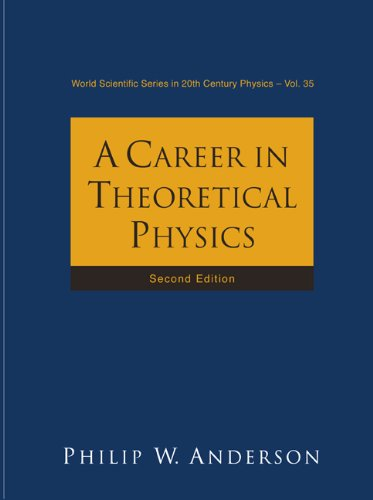 Career in Theoretical Physics, a (2nd Edition): Anderson, Philip W.