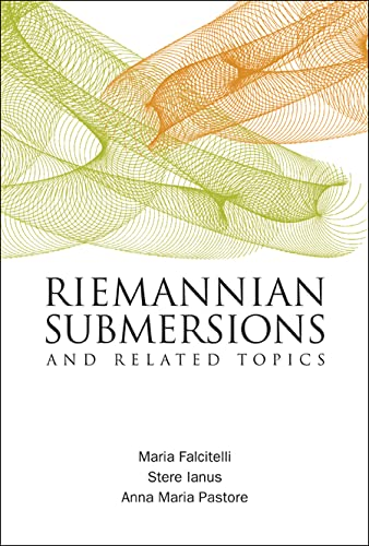 Riemannian Submersions and Related Topics: Falcitelli, Maria; Pastore, Anna Maria; Ianus, Stere
