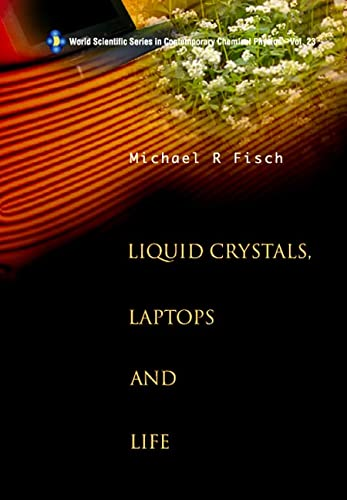 Liquid Crystals, Laptops and Life: Electronic Structure, Dynamics and Spectroscopy (Hardback): ...