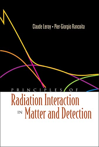 9789812389091: Principles Of Radiation Interaction In Matter And Detection