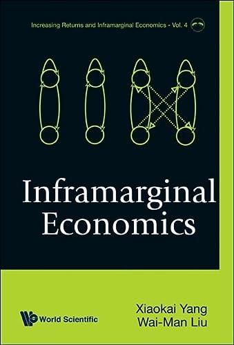 Inframarginal Economics: Yang, Xiaokai/ Liu, Wai-Man