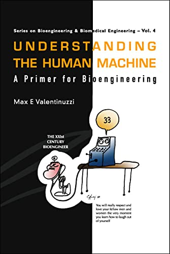 9789812389305: Understanding The Human Machine: A Primer For Bioengineering