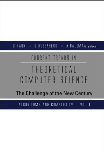 9789812389664: Current Trends in Theoretical Computer Science: Algorithms and Complexity v.1: The Challenge of the New Century: Algorithms and Complexity Vol 1