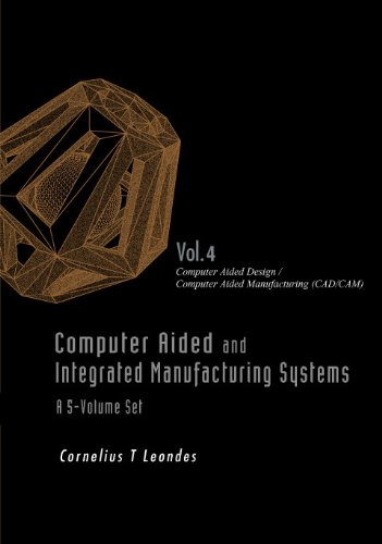 Computer Aided and Integrated Manufacturing Systems (a 5-Volume Set) - Volume 4: Computer Aided ...