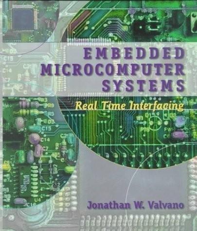 Embedded Microcomputer Systems , Real Time Interfacing: Jonathan W. Valvano