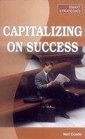 Capitalizing on Success (Smart Strategies): Coade, Neil