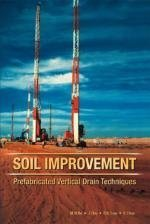 Soil Improvement: Prefabricated Vertical Drain Techniques: Bo, Myint-Wint;Choa, Victor;Chu, Jian;...