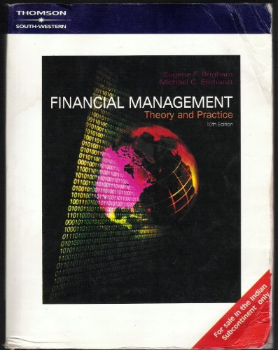 Financial Management Theory and Practice: Eugene F Brigham,