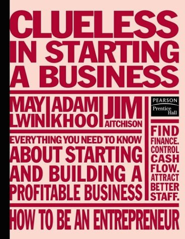 9789812445070: Clueless in Starting a Business