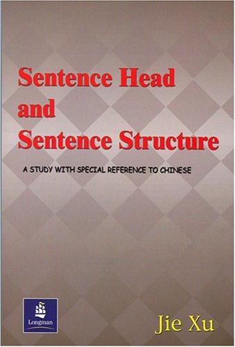 Sentence Head and Sentence Structure: Jie Xu