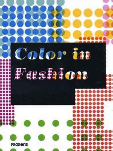 9789812457141: Color in Fashion. Couleurs a la Mode