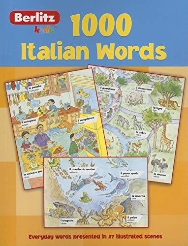 1000 Italian Words - Berlitz Kids Language 9789812465276 Presents illustrated scenes with labels for familiar objects in Italian and English.