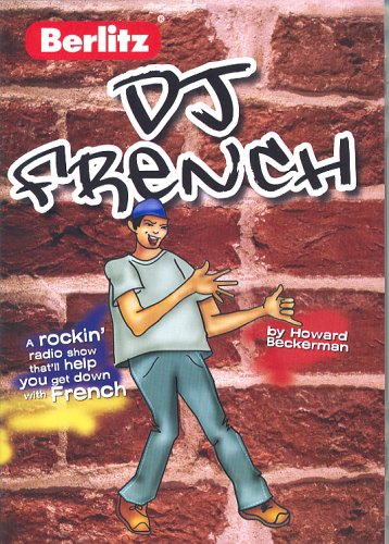 DJ French (French Edition) 9789812466860 Berlitz DJ French presents a one-hour radio show that speaks a young listener's language so he or she is enticed into learning a second one. Through 10 original tunes, mock news reports, commercials, and listener call-ins, two DJs spin a delightful bilingual program, with themes relevant to a pre-teen's daily life. Basic French words and phrases are presented through natural dialog and song that will make kids aged 8 and up tune in instead of turning off.