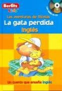 9789812468215: Ingles the Missing Cat Hardcover with CD: La Gata Perdida (Berlitz Adventures with Nicholas S.) (Spanish Edition)