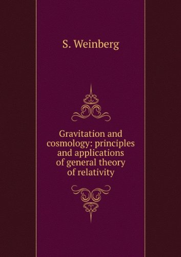 9789812530738: Gravitation and Cosmology: Principles and Applications of the General Theory of Relativity