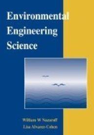 9789812531520: Environmental Engineering Science [Paperback] [Jan 01, 2000] William W. Nazaroff and Lisa Alvarez-Cohen