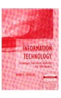 9789812531674: Information Technology: Strategic Decision Making for Managers