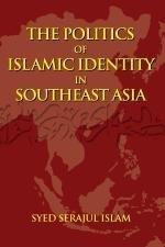 9789812546197: The Politics of Islamic Identity in Southeast Asia