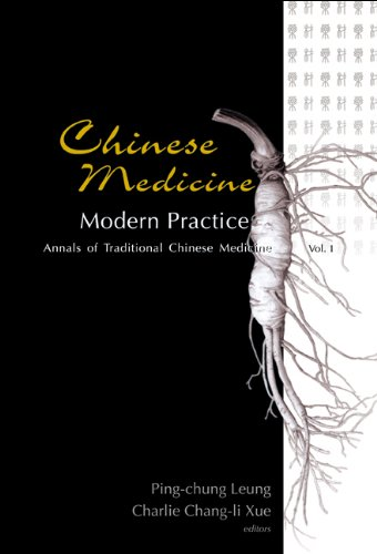Chinese Medicine: Modern Practice (Annals of Traditional: Editor-Ping-Chung Leung; Editor-Charlie