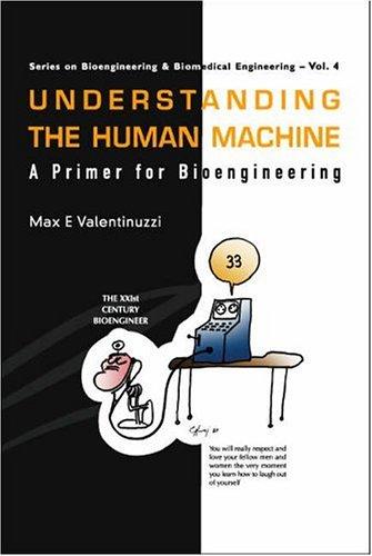 9789812560438: Understanding The Human Machine: A Primer For Bioengineering