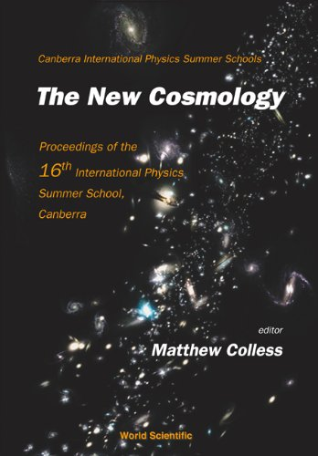 New Cosmology, the - Proceedings of the 16th International Physics Summer School, Canberra (...