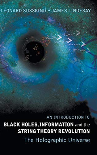 9789812560834: An Introduction to Black Holes, Information and the String Theory Revolution: The Holographic Universe
