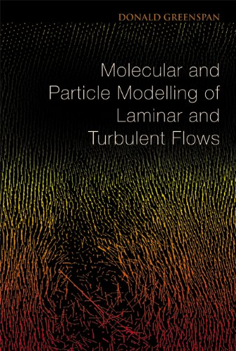 9789812560964: Molecular and Particle Modelling of Laminar and Turbulent Flows