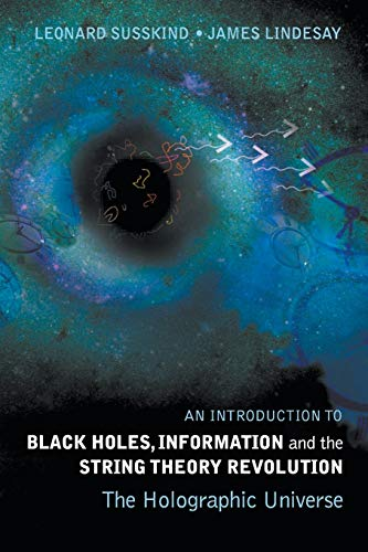 9789812561312: Introduction To Black Holes, Information And The String Theory Revolution, An: The Holographic Universe
