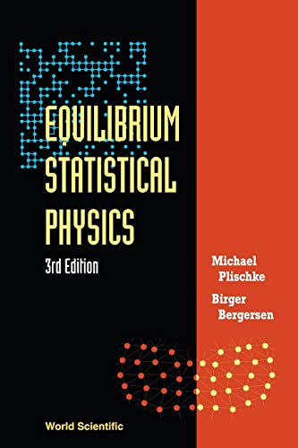 Equilibrium Statistical Physics (3rd Edition): Plischke, Michael; Bergersen,