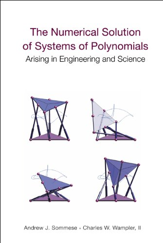 9789812561848: The Numerical Solution of Systems of Polynomials Arising in Engineering and Science