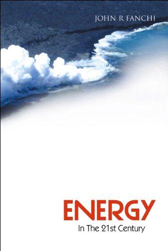 9789812561954: Energy In The 21st Century