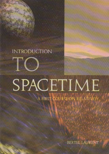 Introduction to Spacetime: A First Course on Relativity: Laurent, Annette