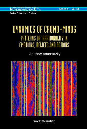 9789812562869: Dynamics of Crowd-Minds: Patterns of Irrationality in Emotions, Beliefs And Actions (World Scientific Series on Nonlinear Science, Series A)