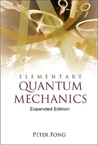 9789812562920: Elementary Quantum Mechanics