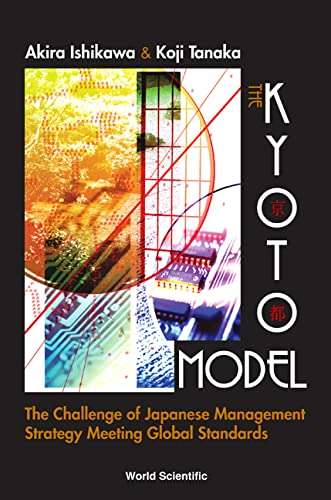 The Kyoto Model: The Challenge of Japanese Managements Strategy Meeting Gloval Standards (Hardback)...