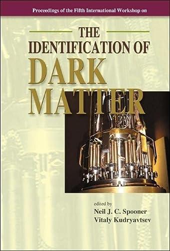 Proceedings Of The Fifth International Workshop On The Identification Of Dark Matter