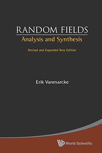 9789812563538: Random Fields: Analysis And Synthesis (Revised And Expanded New Edition)