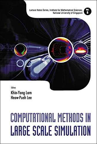 Computational Methods in Large Scale Simulation (Lecture: Editor-Khin-yong Lam; Editor-Heow